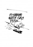 http://studiojarvis.com/files/gimgs/th-62_Id Rather Watch Gino Push.jpg